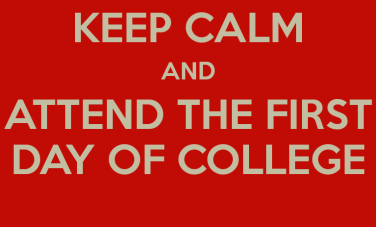 keep-calm-and-attend-the-first-day-of-college